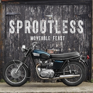 Sproutless: Moveable Feast