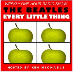 Ken Michaels' Every Little Thing...For the Beatles Fan Who Craves All Things Fab! Airs at a Special Time Tonight: 8 pm ET on Pure Pop Radio!