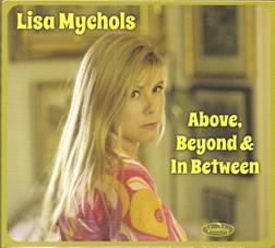 Lisa Mychols' latest album is Above, Beyond & In Between