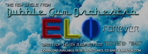 """Bubble Gum Orchestra's new single, """"ELO Forever,"""" is wonderful!"""