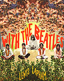 Lewis Lapham's wonderful book, With the Beatles, is available as a download for the Kindle.
