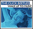 The Click Beetles' Wake Up to Music