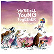 Walter Martin's We're All Young Together