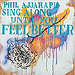 Phil Ajjarapu's Sing Along Until You Feel Better