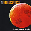 The Tangerines' Turn on the Light