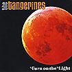 The Tangerines' Turn on the Light