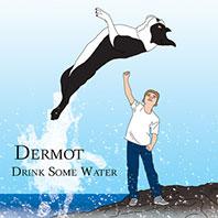 dermot-drink-some-water