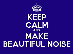 keep calm beautiful noise