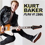 kurt baker play it cool