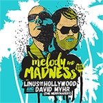 melody and madness ep david myhr and linus of hollywood