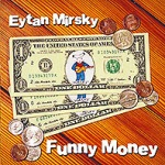 eytan mirsky funny money 2016