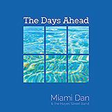 miami dan - the days ahead cover graphic