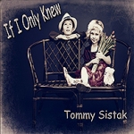 tommy sistak if i only knew