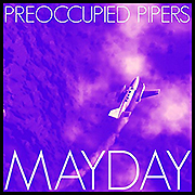 preoccupied pipers mayday