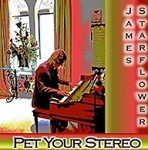 james starflower pet your stereo
