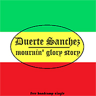 Duerte Sanchez - Mournin' Glory Story - cover
