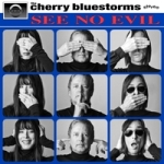 the cherry bluestorms see no evil