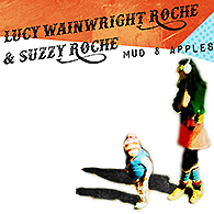 lucy wainwright roche and suzzy roches mud and apples