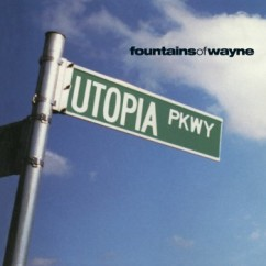 fountains of wayne utopia parkway