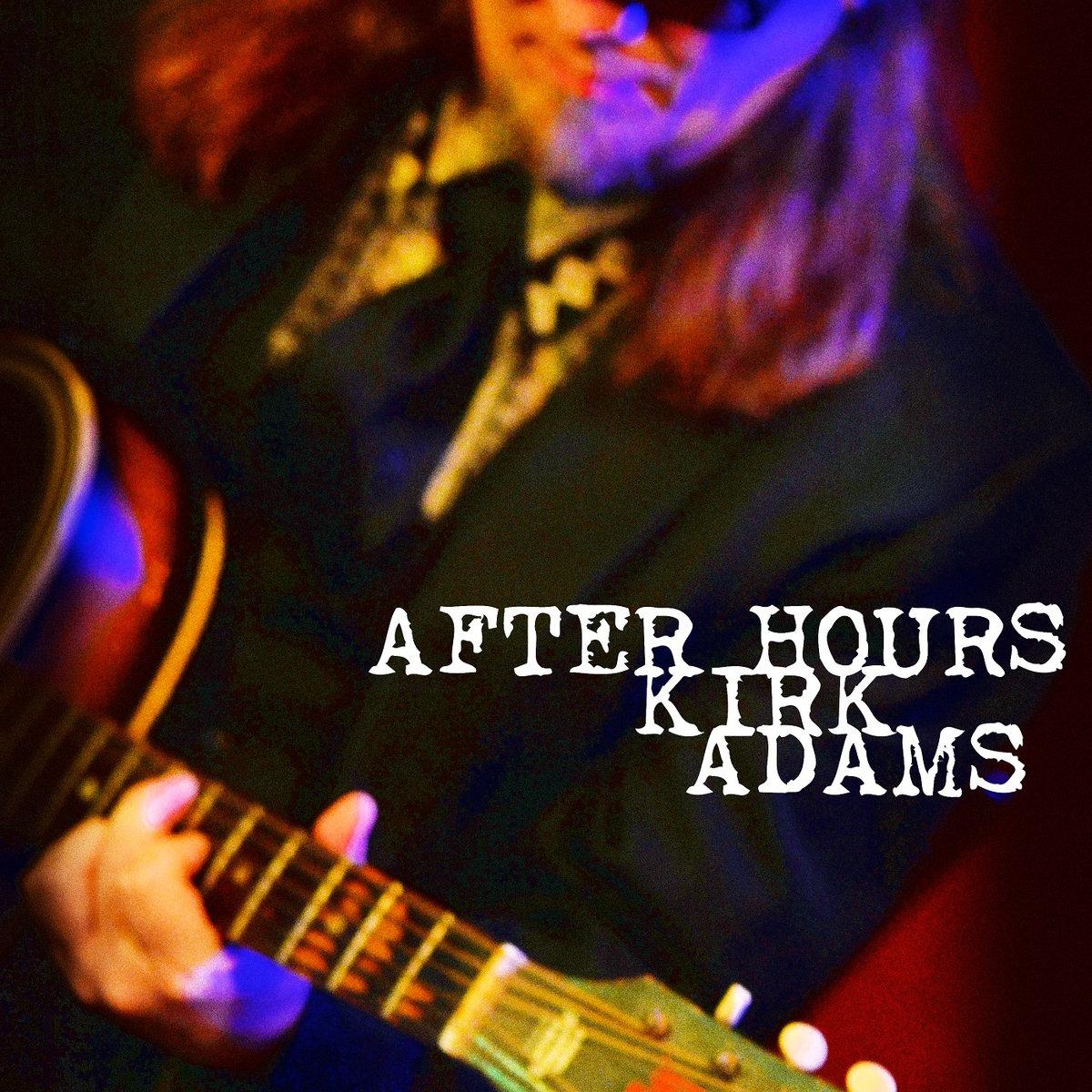 kirk adams after hours