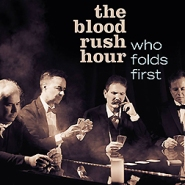 the blood rush hour who folds first