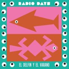 radio days el delfin y el varano