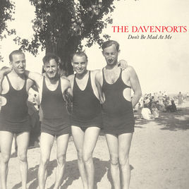 the davenports don't be mad at me album cover